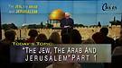 The Jew , the Arab, and Jerusalem - Part 1