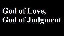 God of Love, God of Judgment? OT vs NT