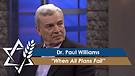 Dr. Paul Williams: When All Plans Fail (Part 3) (June 01, 2016)