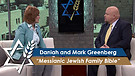 Daniah and Mark Greenberg: Messianic Jewish Family Bible (Part 1) (June 13, 2016)
