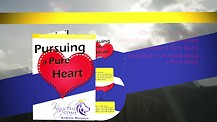 Free Gift For Partnership, DVD Series - Pursuing A Pure Heart