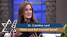 Dr. Caroline Leaf: Think and Eat Yourself Smart ...
