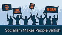 Socialism makes people selfish