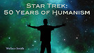 Star Trek: 50 Years of Humanism