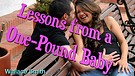Lessons from a One-Pound Baby