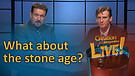 (6-06) What about the Stone Age?