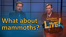 (6-14) What about mammoths?