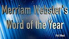 Merriam Webster's Word of the Year and a Reality...