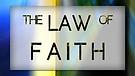 The Law of Faith 13