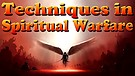 Techniques in Spiritual Warfare