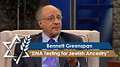 Bennett Greenspan | DNA Testing for Jewish Ancestry