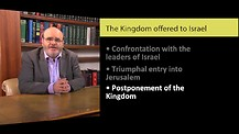 Bible Prophecy (8) - The Kingdom Offered, Rejected & Postponed