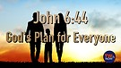 John 6:44: God's Plan for Everyone