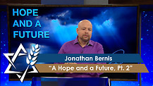 Jonathan Bernis | A Hope and A Future, Part 2