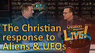 (7-07) The Christian response to aliens and UFOs