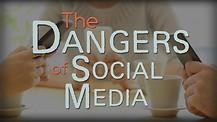 The Dangers of Social Media
