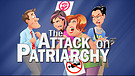 The Attack on Patriarchy