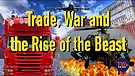 Trade, War and the Rise of the Beast