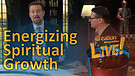 (7-12) Energizing your spiritual growth