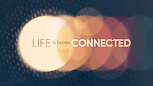 Life is Better Connected - Pastor David Brabham