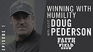 FOTF Episode #1 - Winning With Humility: Guest D...