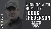 FOTF Episode #1 - Winning With Humility: Guest Doug Pederson