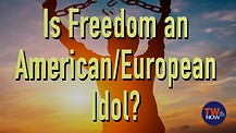 Is Freedom an American/European Idol?