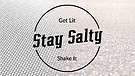 Get Lit, Stay Salty, Shake It - Pastor Karin Carroll