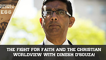 The Fight for Faith and the Christian Worldview with Dinesh D'Souza!