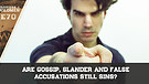 Are Gossip, Slander And False Accusations Still ...