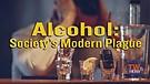 Alcohol: Society's Modern Plague