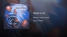 Breath on me