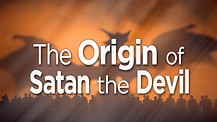 The Origin of Satan the Devil