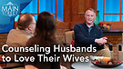 Pastor Duke Crawford | Counseling Husbands to Lo...