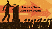 Pastors, Pews, and People | Pastor Chris Screws