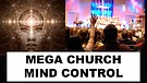 Mega-Church Mind Control.