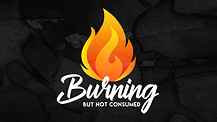 Burning But Not Consumed | Pastor Dusty Brown