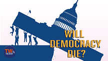 Will Democracy Die?