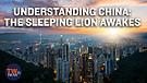 Understanding China: The Sleeping Li...