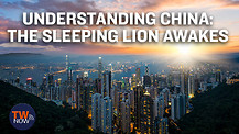 Understanding China: The Sleeping Lion Awakes
