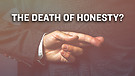 The Death of Honesty