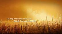 David Østby - Gi meg en tro som tåler livet #02