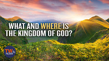 What and Where is the Kingdom of God?