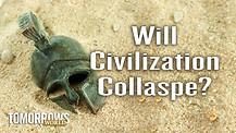 Will Civilization Collapse?
