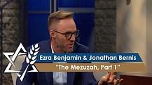 Rabbi Jonathan Bernis & Ezra Benjamin | The Mezuzah, Pt. 1