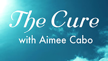 The Cure with Aimee Cabo 08/16/19