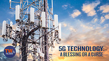 5G Technology: A Blessing or a Curse?