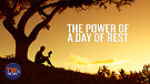 The Power of a Day of Rest