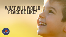 What Will World Peace Be Like?
