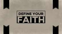 Define Your Faith